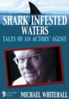 Shark Infested Waters : Tales Of An Actors' Agent - eBook