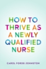 How to Thrive as a Newly Qualified Nurse - eBook