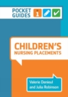 Children's Nursing Placements: Pocket Guides for Student Nurses - Book