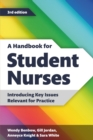 A Handbook for Student Nurses, third edition : Introducing Key Issues Relevant for Practice - Book