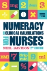 Numeracy and Clinical Calculations for Nurses, second edition - Book