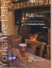Pub Walks : Walks to the Finest Pubs in the Yorkshire Dales - Book