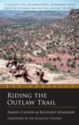 Riding the Outlaw Trail : In the Footsteps of Butch Cassidy and the Sundance Kid - eBook