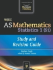 WJEC AS Mathematics S1 Statistics: Study and Revision Guide - Book