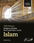 WJEC/Eduqas Religious Studies for A Level Year 1 & AS - Islam - Book