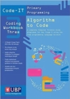 Code To It Workbook 3: Algorithm to Code using Scratch (Code-IT Primary Programming) - Book