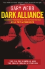 Dark Alliance : The CIA, the Contras and the Crack Cocaine Explosion - eBook