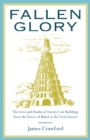 Fallen Glory : The Lives and Deaths of Twenty Lost Buildings from the Tower of Babel to the Twin Towers - eBook
