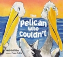 The Pelican Who Couldn't - Book