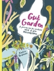 Gut Garden : A Journey into the Wonderful World of Your Microbiome - Book