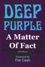 Deep Purple: A Matter of Fact - Book