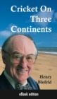 Cricket On Three Continents - eBook