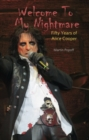 Welcome To My Nightmare : Fifty Years of Alice Cooper - Book
