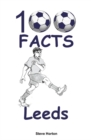 100 Facts - Leeds - Book