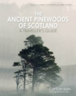 The Ancient Pinewoods of Scotland : A Traveller's Guide - Book