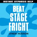 Beat Stage Fright : Help for People in a Hurry! - eAudiobook