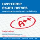 Overcome Exam Nerves : Concentrate Calmly and Confidently - eAudiobook
