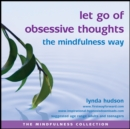 Let Go of Obsessive Thoughts the Mindfulness Way - eAudiobook