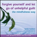 Forgive Yourself and Let Go of Unhelpful Guilt the Mindfulness Way - Book
