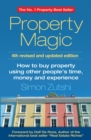 Property Magic : How to Buy Property Using Other People's Time, Money and Experience - eBook