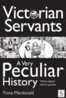 Victorian Servants, A Very Peculiar History - eBook
