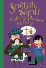 Scottish Words : A Very Peculiar History - Book