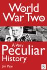 World War Two, A Very Peculiar History - eBook