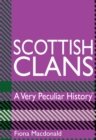 Scottish Clans : A Very Peculiar History - Book