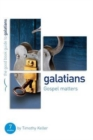 Galatians: Gospel matters : 7 studies for individuals or groups - Book