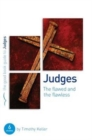 Judges: The flawed and the flawless : 6 studies for individuals or groups - Book