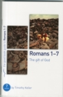 Romans 1-7: The gift of God : 7 studies for individuals or groups - Book