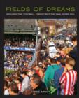 Fields of Dreams - For Tablet Devices : Grounds that football forgot but the fans never will - eBook