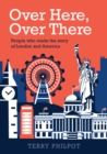 Over Here, Over There : The people and places that made the story of London and America - Book