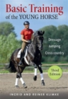 Basic Training of the Young Horse : Dressage, Jumping, Cross-country - Book