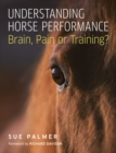 Understanding Horse Performance : Brain, Pain or Training? - Book