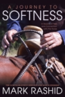 A Journey to Softness : In Search of Feel and Connection with the Horse - eBook