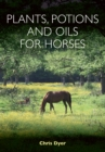 Plants, Potions and Oils for Horses - Book