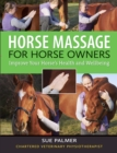 Horse Massage for Horse Owners : Improve Your Horse's Health and Wellbeing - eBook
