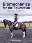 Biomechanics for the Equestrian : Move Well to Ride Well - eBook