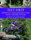Feet First : Barefoot Performance and Hoof Rehabilitation - Book