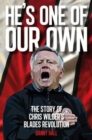He's One Of Our Own : The Story Of Chris Wilder's Blades Revolution - Book