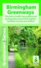 Birmingham Greenways Cycle Map : 150 Miles of Traffic Free Walking and Cycling Paths Around Birmingham, the Black Country and Solihull - Book