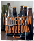 The Home Brew Handbook : 75 recipes for the aspiring backyard brewer - eBook