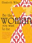 Be the woman you want to be - eBook