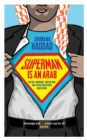 Superman is an Arab : On God, marriage, macho men and other disastrous inventions - eBook