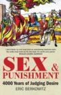 Sex and Punishment : Four Thousand Years of Judging Desire - Book