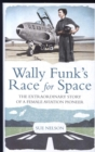 Wally Funk's Race for Space : The Extraordinary Story of a Female Aviation Pioneer - Book