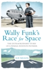 Wally Funk's Race for Space : The Extraordinary Story of a Female Aviation Pioneer - eBook