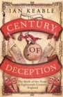 The Century of Deception : The Birth of the Hoax in Eighteenth Century England - Book