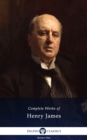 Delphi Complete Works of Henry James (Illustrated) - eBook